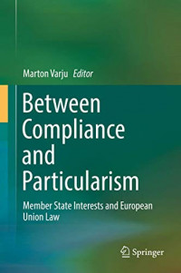 Between Compliance and Particularism: Member State Interests and European Union Law