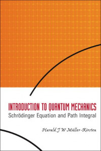 Introduction to Quantum Mechanics: Schrodinger Equation And Path Integral