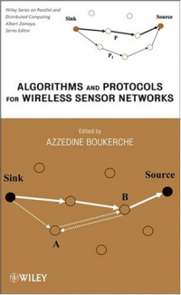 Algorithms and Protocols for Wireless Sensor Networks (Wiley Series on Parallel and Distributed Computing)