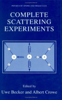 Complete Scattering Experiments (Physics of Atoms and Molecules)