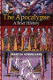 The Apocalypse: A Brief History (Blackwell Brief Histories of Religion)