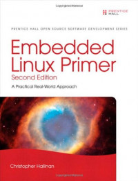 Embedded Linux Primer: A Practical Real-World Approach (2nd Edition)