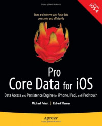 Pro Core Data for iOS: Data Access and Persistence Engine for iPhone, iPad, and iPod touch
