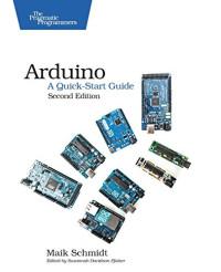 Arduino: A Quick-Start Guide
