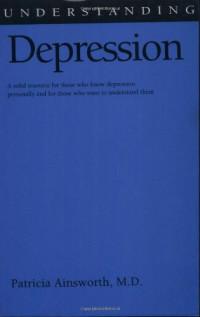 Understanding Depression (Understanding Health and Sickness Series)
