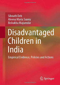 Disadvantaged Children in India: Empirical Evidence, Policies and Actions