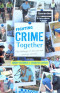 Fighting Crime Together: The Challenges of Policing and Security Networks