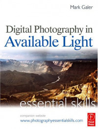 Digital Photography in Available Light: Essential Skills, Third Edition (Photography Essential Skills)