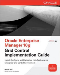 Oracle Enterprise Manager 10g Grid Control Implementation Guide (Osborne ORACLE Press Series)