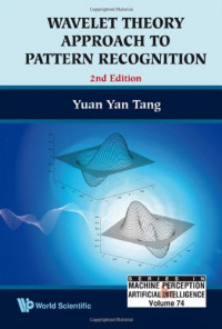 Wavelet Theory and Its Application to Pattern Recognition (Series in Machine Perception and Artificial Intelligence)