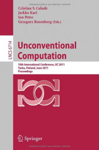 Unconventional Computation: 10th International Conference, UC 2011, Turku, Finland, June 6-10