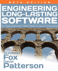 Engineering Long-Lasting Software: An Agile Approach Using SaaS and Cloud Computing, Beta Edition
