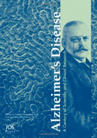 Alzheimer's Disease: A Century of Scientific And Clinical Research (Stand Alone)