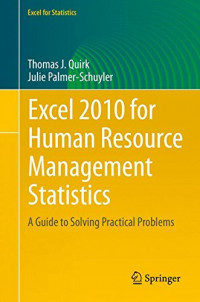 Excel 2010 for Human Resource Management Statistics: A Guide to Solving Practical Problems (Excel for Statistics)