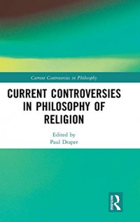 Current Controversies in Philosophy of Religion