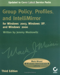 Group Policy, Profiles, and IntelliMirror for Windows 2003, WindowsXP, and Windows 2000