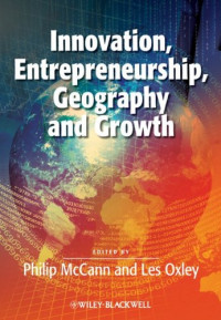 Innovation, Entrepreneurship, Geography and Growth (Surveys of Recent Research in Economics)