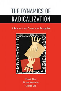 The Dynamics of Radicalization: A Relational and Comparative Perspective