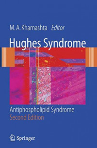 Hughes Syndrome: Antiphospholipid Syndrome