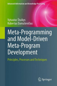 Meta-Programming and Model-Driven Meta-Program Development: Principles, Processes and Techniques (Advanced Information and Knowledge Processing)