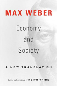 Economy and Society: A New Translation