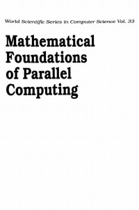 Mathematical Foundations of Parallel Computing (Series in Computer Science)