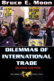 Dilemmas Of International Trade: Second Edition (Dilemmas in World Politics)