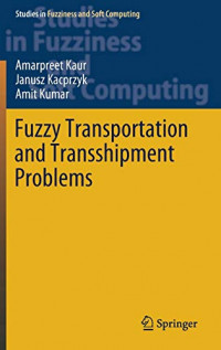 Fuzzy Transportation and Transshipment Problems (Studies in Fuzziness and Soft Computing)
