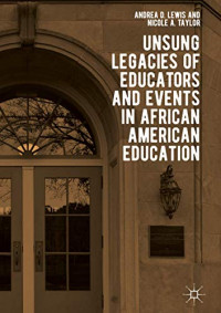 Unsung Legacies of Educators and Events in African American Education