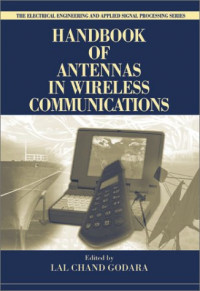 Handbook of Antennas in Wireless Communications (Electrical Engineering and Applied Signal Processing)