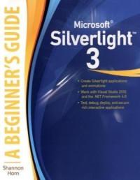 Microsoft Silverlight 3: A Beginner's Guide (Osborne Mcgraw Hill)
