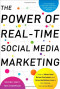 The Power of Real-Time Social Media Marketing: How to Attract and Retain Customers and Grow the Bottom Line in the Globally Connected World
