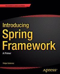 Introducing Spring Framework: A Primer