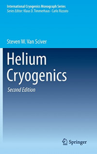 Helium Cryogenics (International Cryogenics Monograph Series)