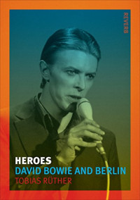 Heroes: David Bowie and Berlin (Reverb)