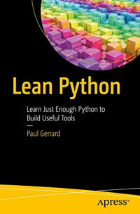 Lean Python: Learn Just Enough Python to Build Useful Tools