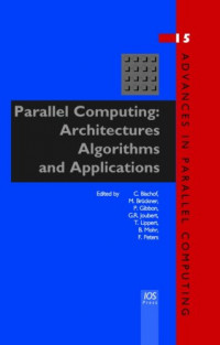 Parallel Computing: Architectures, Algorithms and Applications - Volume 15 Advances in Parallel Computing
