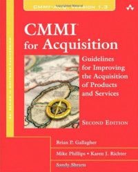 CMMI for Acquisition: Guidelines for Improving the Acquisition of Products and Services (2nd Edition)