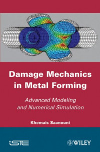 Damage Mechanics in Metal Forming: Advanced Modeling and Numerical Simulation (Iste)