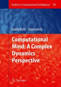Computational Mind: A Complex Dynamics Perspective (Studies in Computational Intelligence)