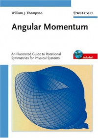 Angular Momentum: An Illustrated Guide to Rotational Symmetries for Physical Systems
