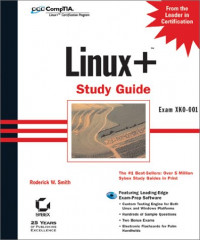 Linux+ Study Guide: Exam XKO 001 (With CD-ROM)
