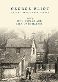 George Eliot: Interdisciplinary Essays (Bicentennial Collection)