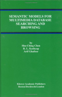 Semantic Models for Multimedia Database Searching and Browsing (Advances in Database Systems)