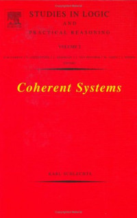 Coherent Systems, Volume 2 (Studies in Logic and Practical Reasoning)