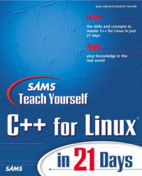 Sams Teach Yourself C++ for LINUX in 21 Days (With CD-ROM)