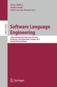 Software Language Engineering: Third International Conference, SLE 2010