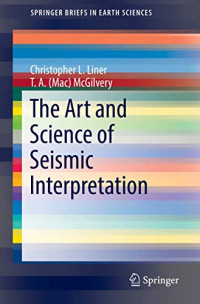 The Art and Science of Seismic Interpretation (SpringerBriefs in Earth Sciences)
