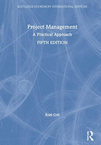 Project Management: A Practical Approach (Routledge-Noordhoff International Editions)
