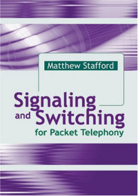 Signaling And Switching For Packet Telephony (Artech House Telecommunications Library)